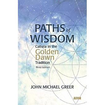 Paths of Wisdom - Cabala in the Golden Dawn Tradition - Third Edition b
