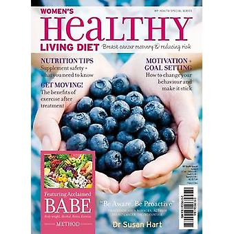 Women's Healthy Living Diet - Breast Cancer Recovery & Reducing Risk b
