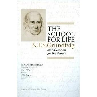 School for Life - N. F. S. Grundtvig on the Education for the People b