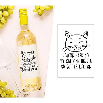 I Work Hard So My Cat Can Have A Better Life Wine Bottle Label