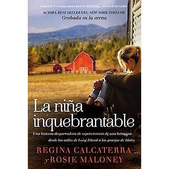 La Nina Inquebrantable - Una Historia Desgarradora de Supervivencia de