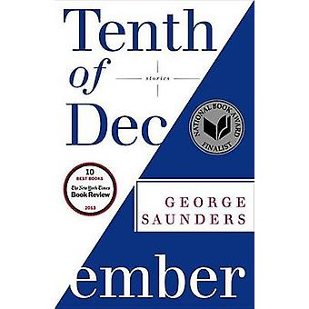 Tenth of December - Stories by George Saunders - 9780812984255 Book