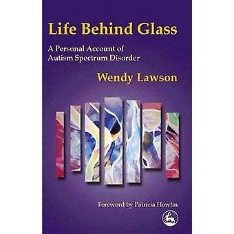 Livet bakom glas - ett personligt konto för Autism Spectrum Disorder av