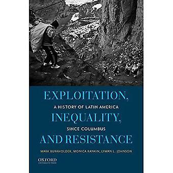 Udnyttelse, ulighed og modstand: en historie af Latinamerika siden Columbus