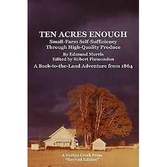 Ten Acres Enough by Morris & Edmund