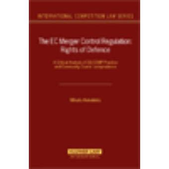 The EC Merger Control Regulation Rights of Defence by Mihalis Kekelekis
