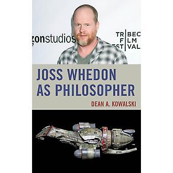 Joss Whedon as Philosopher by Dean Kowalski