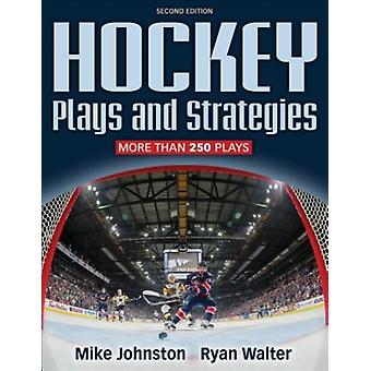 Hockey Plays and Strategies2nd Edition by Mike Johnston
