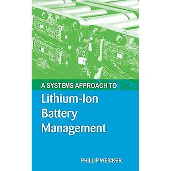 A Systems Approach to LithiumIon Battery Management by Phil Weicker