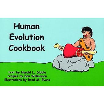 Het Human Evolution Cookbook van Harold Lewis Dibble & dan Williamson & Brad M Evans
