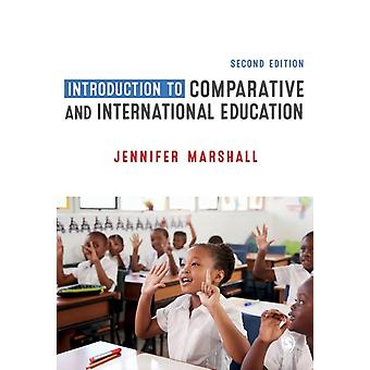 Introduction to Comparative and International Education by Jennifer Marshall