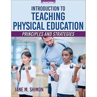 Introduction to Teaching Physical Education by Jane Shimon