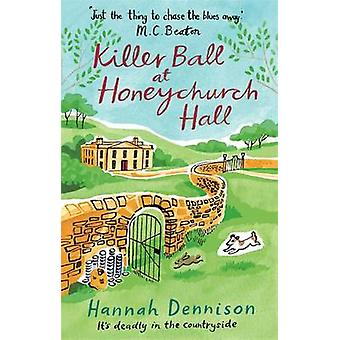 A Killer Ball at Honeychurch Hall by Hannah Dennison