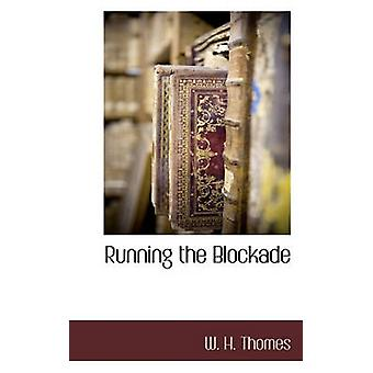 Running the Blockade by Thomes & W. H.