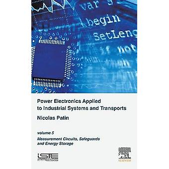 Power Electronics Applied to Industrial Systems and Transports Volume 5 by Patin & Nicolas