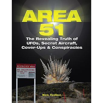 Area 51  The Revealing Truth of UFOs Secret Aircraft CoverUps amp Conspiracies by Nick Redfern