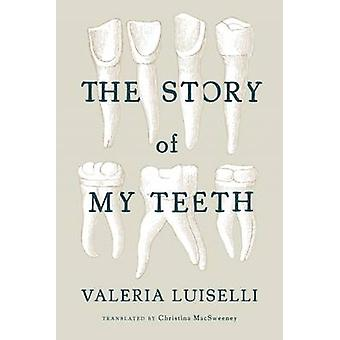 The Story of My Teeth by Valeria Luiselli - Christina Macsweeney - 97