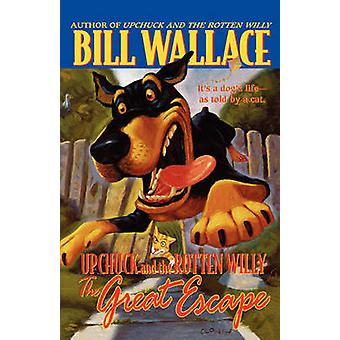 The Great Escape Upchuck and the Rotten Willy by Wallace & Bill
