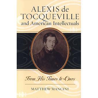 Alexis de Tocqueville and American Intellectuals par Matthew Mancini