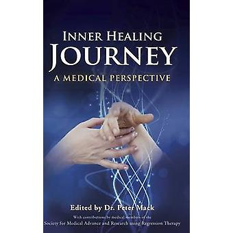 Inner Healing Journey  A Medical Perspective by Mack & Peter