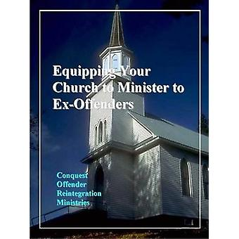 Equipping Your Church to Minister to ExOffenders by Jones & Louis N.