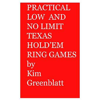 Practical Low and No Limit Texas Holdem Ring Games by Greenblatt & Kim & Isaac
