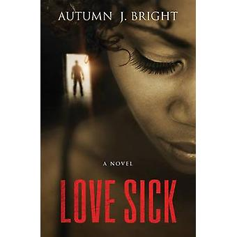 Love Sick by Bright & Autumn J.