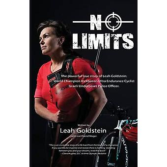 No Limits The powerful true story of Leah GoldsteinWorld Champion Kickboxer Ultra Endurance Cyclist Israeli Undercover Police Officer by Goldstein & Leah