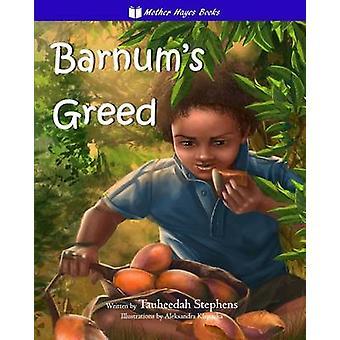 BARNUMS GREED by STEPHENS & TAUHEEDAH