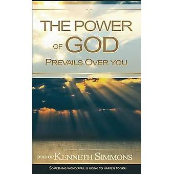The Power of God Prevails Over You by Simmons & Bishop K. R.