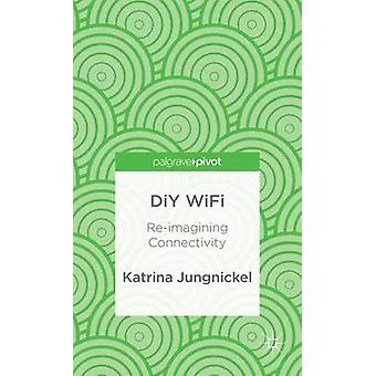 DIY Wifi ReImagining Connectivity by Jungnickel & Katrina
