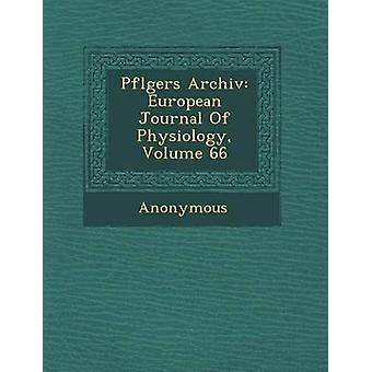 Pfl Gers Archiv European Journal of Physiology Volume 66 by Anonymous