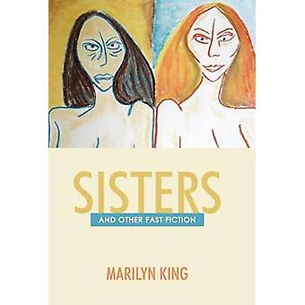 Sisters And Other Fast Fiction by King & Marilyn