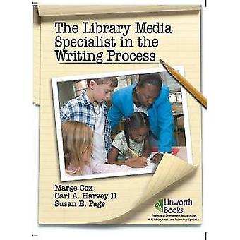The Library Media Specialist In the Writing Process by Cox & Marge
