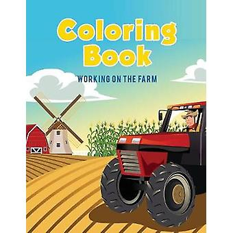 Coloring Book  Working on The Farm by Kids & Coloring Pages for