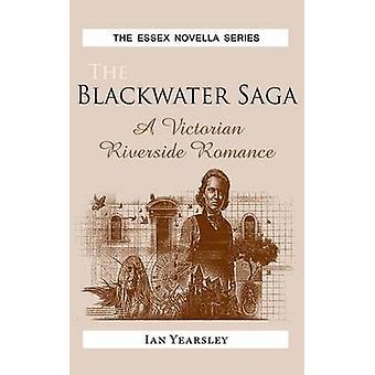 The Blackwater Saga A Victorian Riverside Romance by Yearsley & Ian