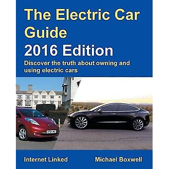 Electric Car Guide 2016 Edition by Boxwell & Michael