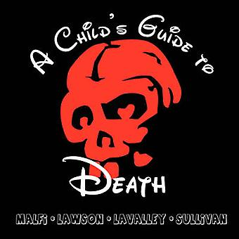 A Childs Guide to Death by Lawson & John Edward