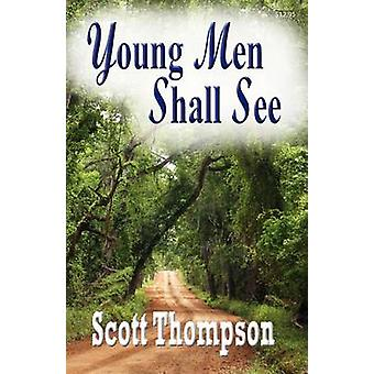 Young Men Shall See by Thompson & Scott