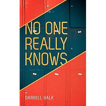 No One Really Knows by Halk & Darrell