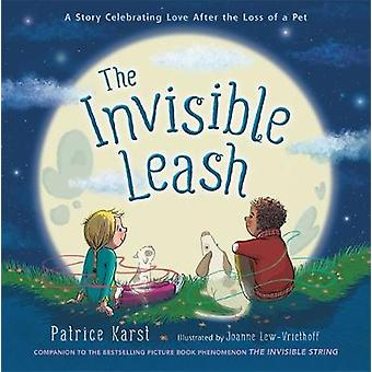 The Invisible Leash - A Story Celebrating Love After the Loss of a Pet