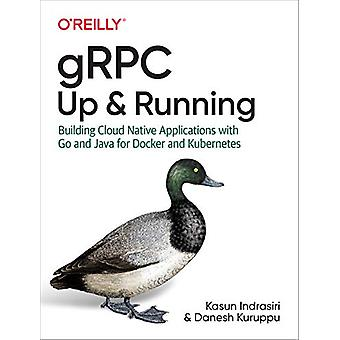 gRPC - Up and Running - Building Cloud Native Applications with Go and