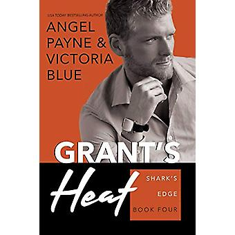 Grant's Heat - Shark's Edge Book 4 by Angel Payne - 9781642632125 Book