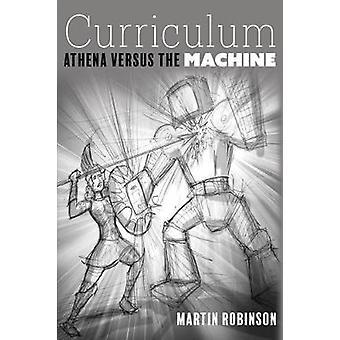 Curriculum - Athena versus de machine door Martin Robinson - 9781785833