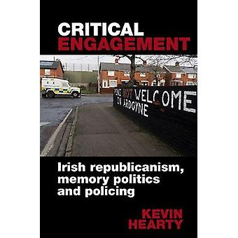 Critical Engagement - Irish republicanism - memory politics and polici