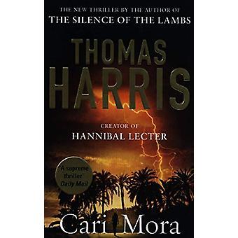 Cari Mora - from the creator of Hannibal Lecter by Thomas Harris - 978