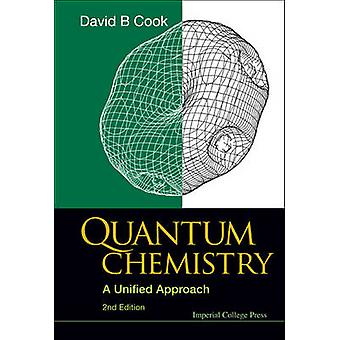 Quantum Chemistry - A Unified Approach (2nd Revised edition) by David