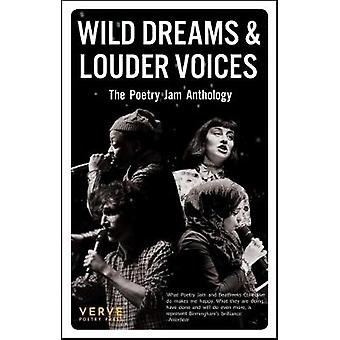 Wild Dreams And Louder Voices - The Poetry Jam Anthology by Anisa Hagh