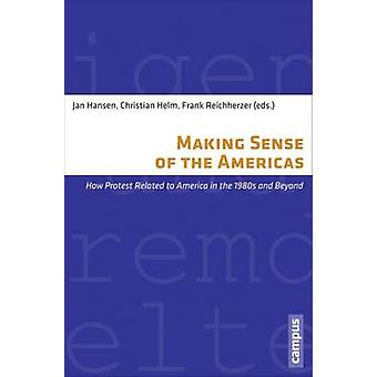 Making Sense of the Americas - How Protest Related to America in the 1