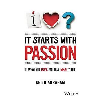 Zaczyna z pasją: Czy to, co kochasz i kocham to, co zrobić